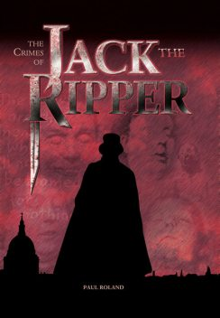 The Crimes of Jack the Ripper, Paul Roland