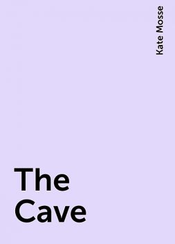 The Cave, Kate Mosse