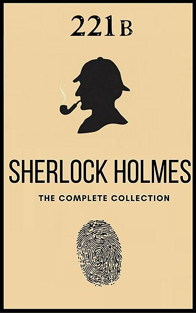 The Complete Sherlock Holmes Collection, Arthur Conan Doyle