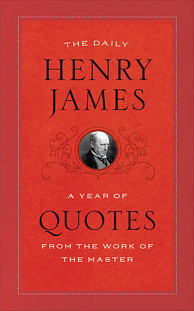 The Daily Henry James, Henry James