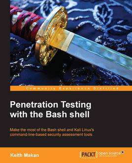 Penetration Testing with the Bash shell, Keith Makan
