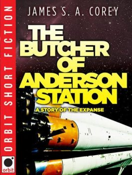 The Butcher of Anderson Station, James S.A.Corey