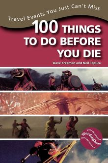 100 Things to Do Before You Die, Dave Freeman, Neil Teplica