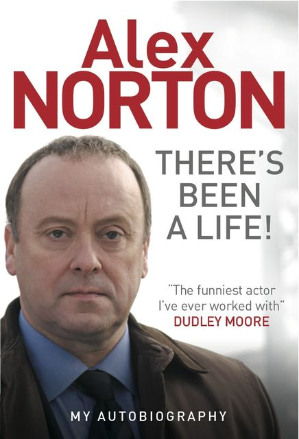 There's Been A … Life!, Alex Norton