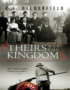 Theirs Was the Kingdom, R.F. Delderfield