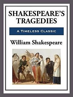 The Complete Tragedies of William Shakespeare, William Shakespeare
