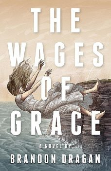 The Wages of Grace, Brandon Dragan