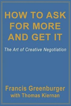 How To Ask For More and Get It, Thomas Kiernan, Francis Greenburger
