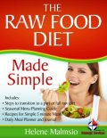 The Raw Food Diet Made Simple, Helene Malmsio