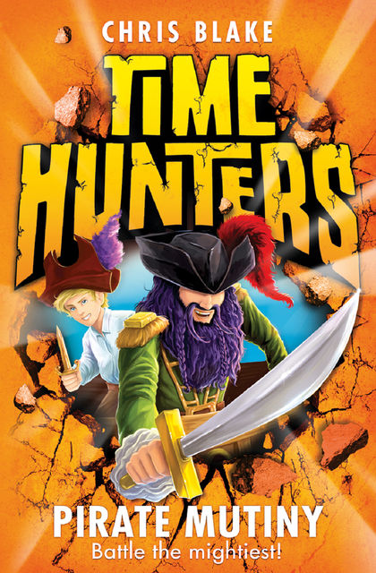 Pirate Mutiny (Time Hunters, Book 5), Chris Blake