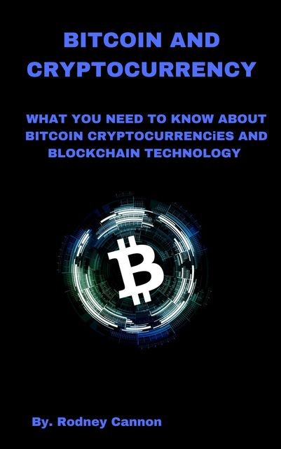 Bitcoin and Cryptocurrency, rodney cannon