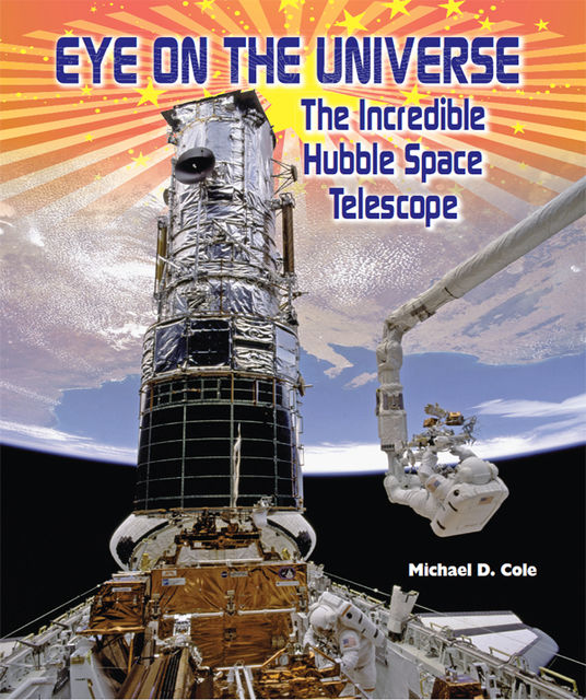 Eye on the Universe, Michael D.Cole