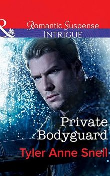 Private Bodyguard, Tyler Anne Snell