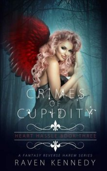 Crimes of Cupidity, Raven Kennedy