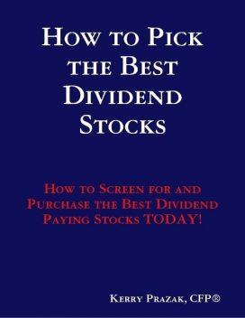 How to Pick the Best Dividend Paying Stocks, CFP®, Kerry Prazak