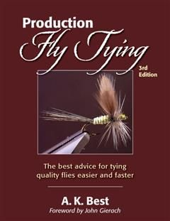 Production Fly Tying, A.K. Best