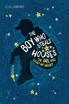 The Boy Who Steal Houses, C.G. Drews