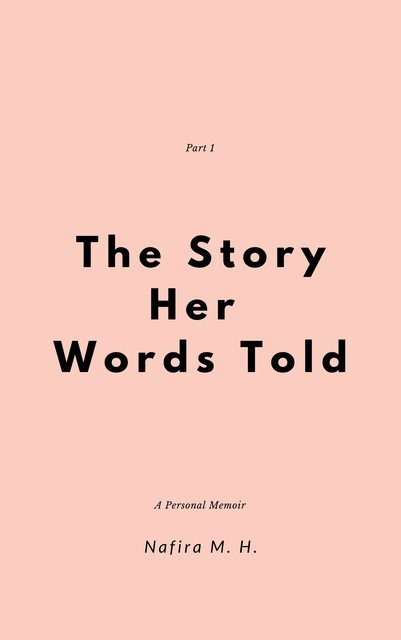 The Story Her Words Told, Nafira M.H.