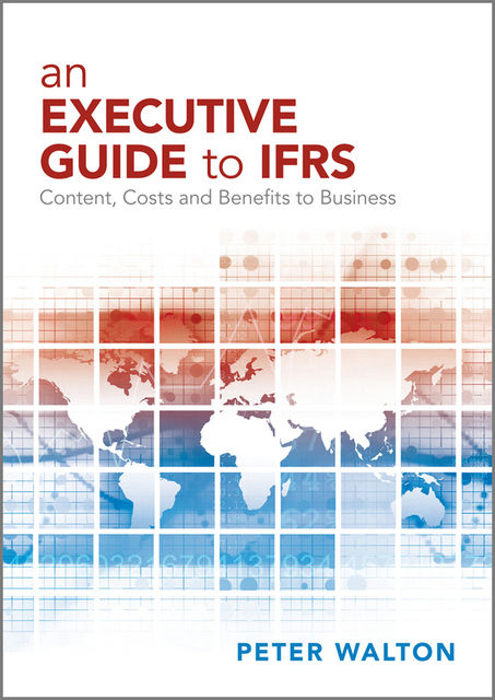 An Executive Guide to IFRS, Peter Walton