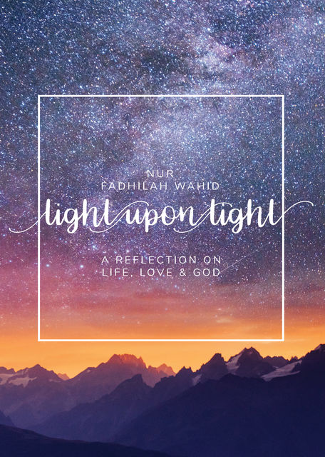 Light Upon Light, Nur Fadhilah Wahid