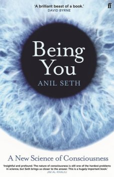 Being You : A New Science of Consciousness, Anil Seth