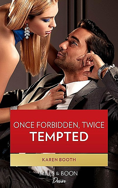 Once Forbidden, Twice Tempted, Karen Booth