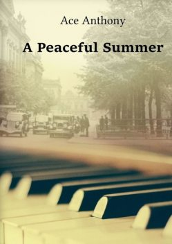 A Peaceful Summer, Ace Anthony