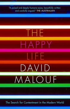 The Happy Life, David Malouf