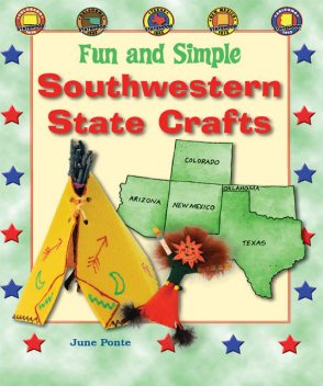 Fun and Simple Southwestern State Crafts, June Ponte