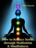 How to Reduce Stress, Pain, and Even Help with Depression Through Learning Mindfulness, Self Help eBooks