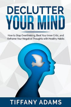 Declutter Your Mind, Tiffany Adams