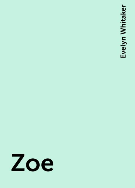 Zoe, Evelyn Whitaker