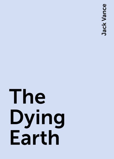 The Dying Earth, Jack Vance