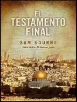 El Testamento Final, Sam Bourne