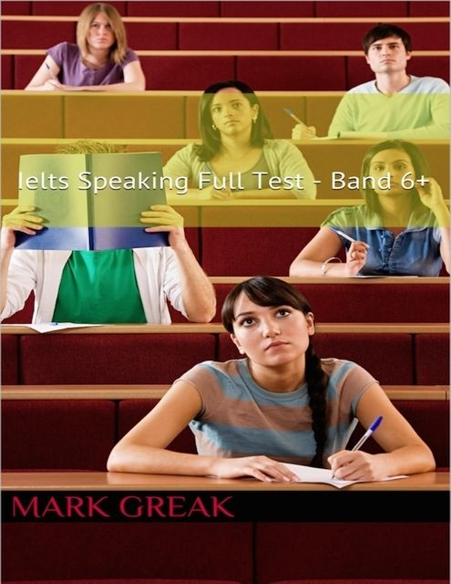 Ielts Speaking Full Test – Band 6+, Mark Greak