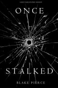 Once Stalked, Blake Pierce