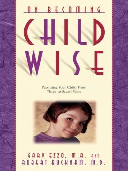 On Becoming Childwise, Gary Ezzo, Robert Bucknam