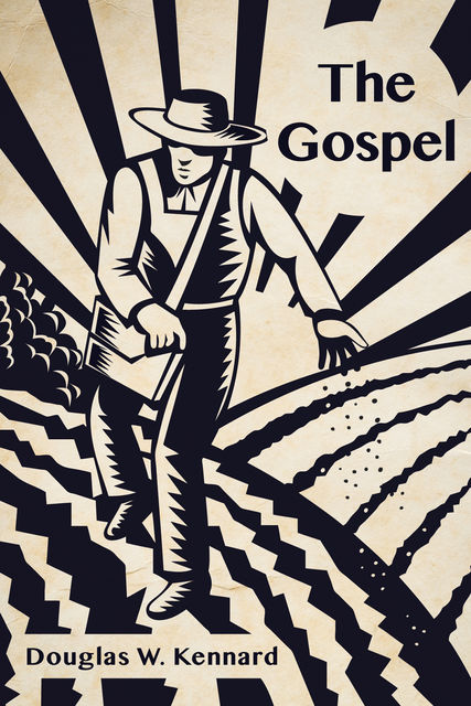 The Gospel, Douglas W. Kennard