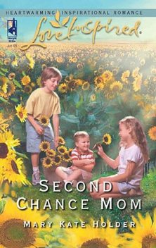 Second Chance Mom, Mary Kate Holder