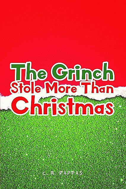The Grinch Stole More Than Christmas, C.H. Pappas
