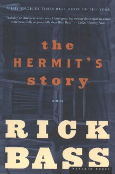 The Hermit's Story, Rick Bass