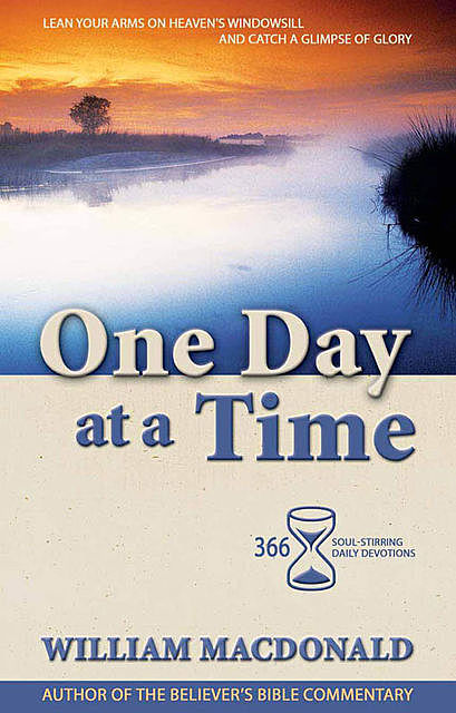 One Day at a Time: Paperback, William MacDonald