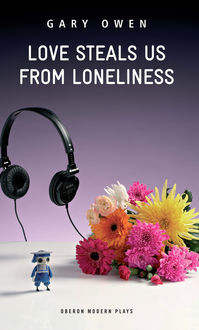 Love Steals Us From Loneliness, Gary Owen