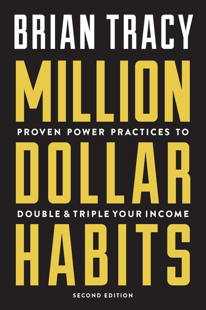 Million Dollar Habits, Brian Tracy