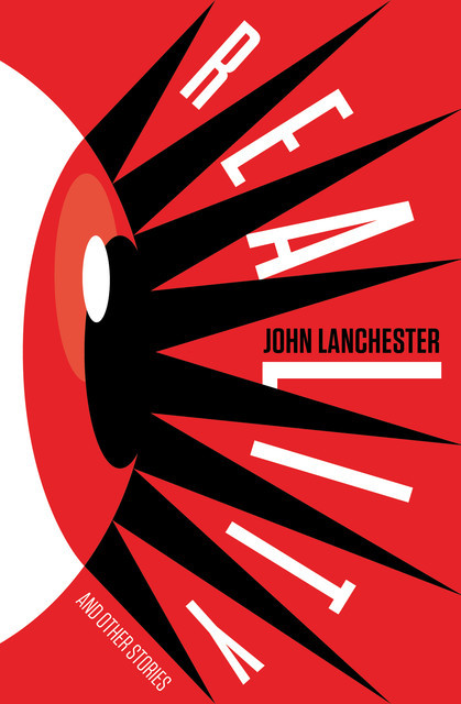 Reality and Other Stories, John Lanchester