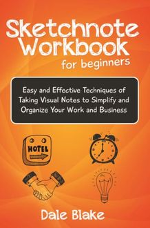 Sketchnote Workbook For Beginners, Dale Blake