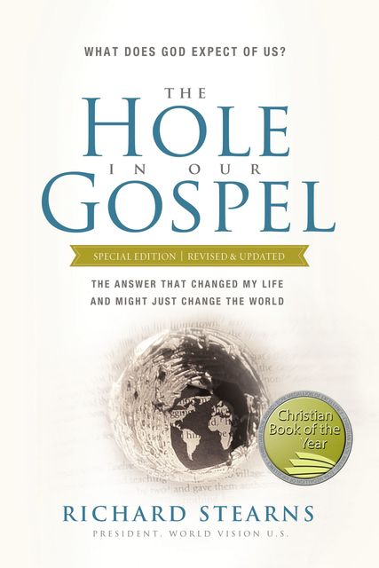 The Hole in Our Gospel Special Edition, Richard Stearns