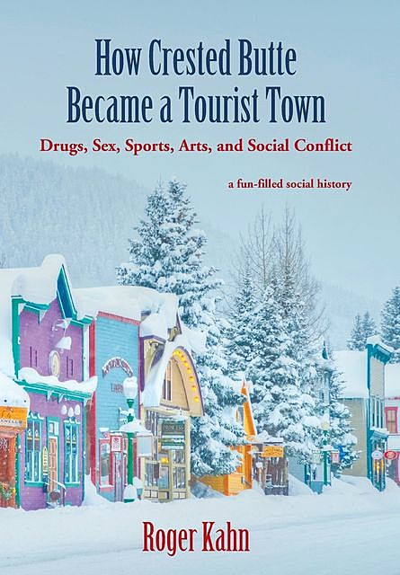 How Crested Butte Became a Tourist Town, Roger Kahn