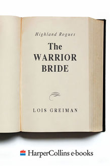 The Highland Rogues: Warrior Bride, Lois Greiman