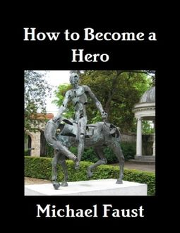 How to Become a Hero, Michael Faust